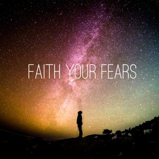 faith-your-fears